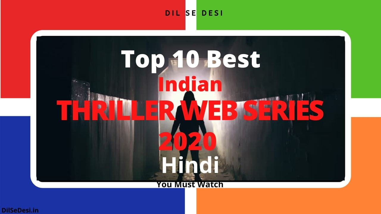 Top 10 Best Indian Thriller Web Series 2020 in Hindi You Must Watch