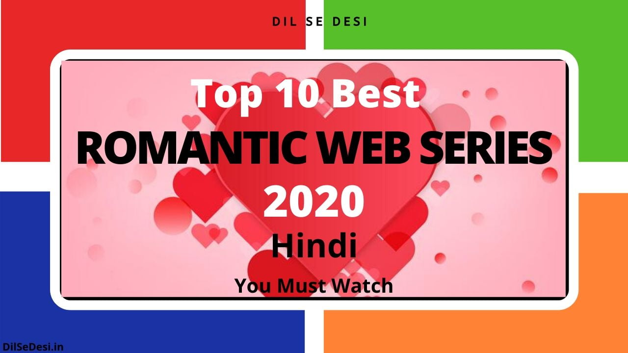 Top 10 Best Romantic Web Series 2020 in Hindi You Must Watch