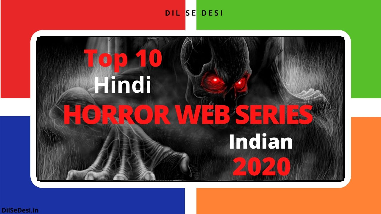 Top 10 Hindi Horror Web Series Indian 2020 You'd Love To Watch
