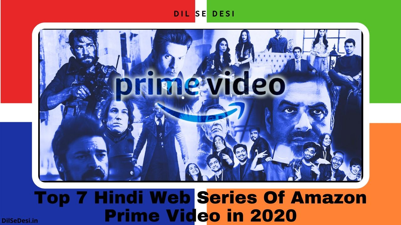 Top 7 Hindi Web Series Of Amazon Prime Video in 2020
