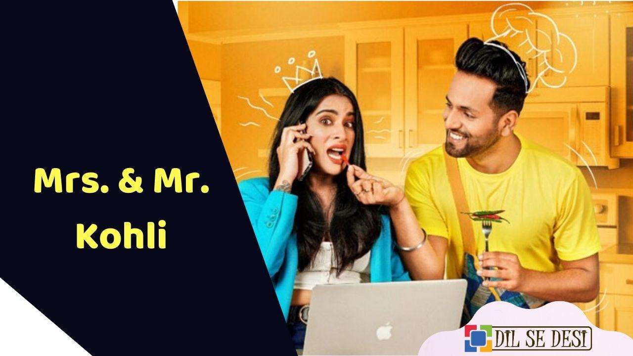 Mrs. & Mr. Kohli (MX Player) Web Series Details in Hindi