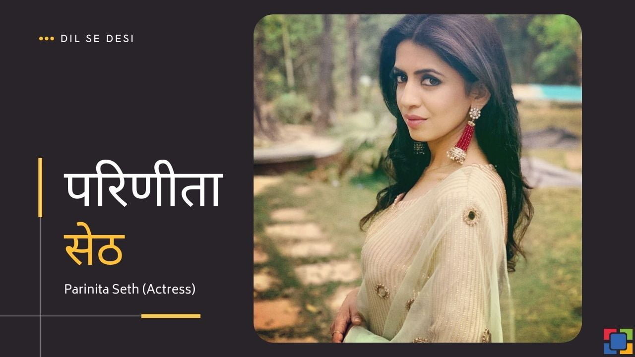 Parinita Seth (Actress)
