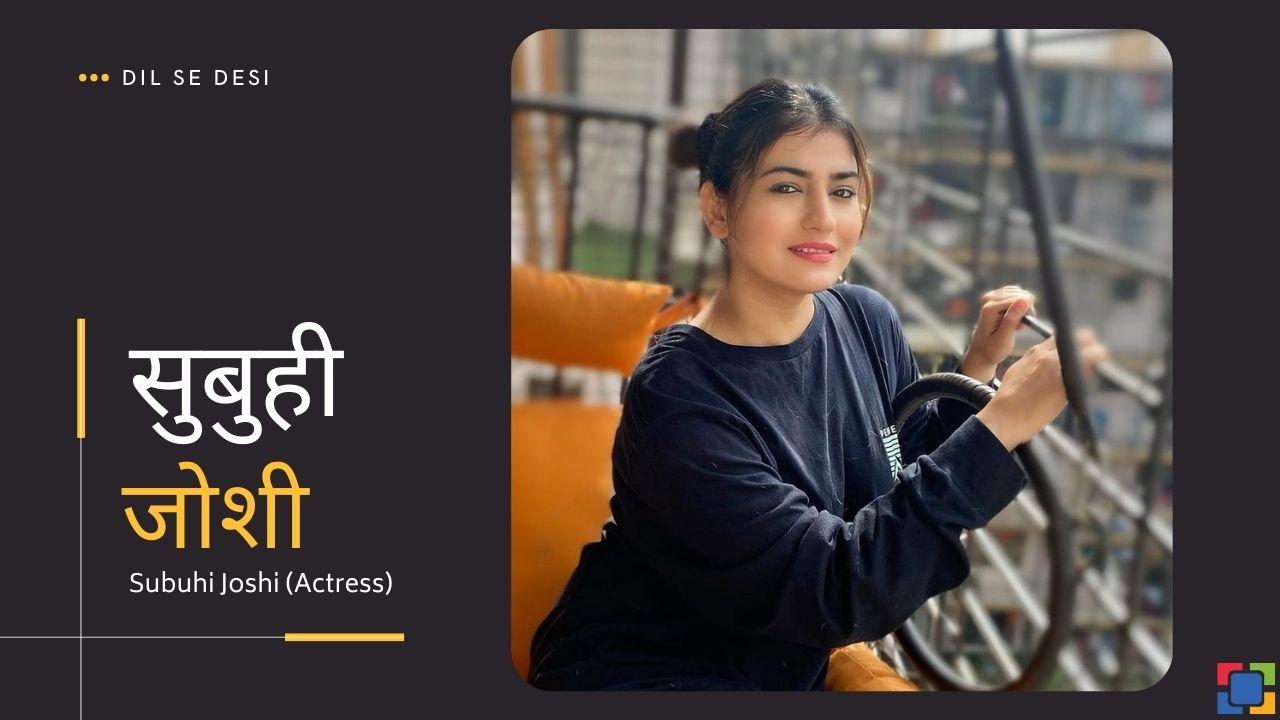 Subuhi Joshi (Actress)